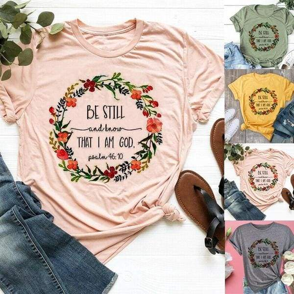 Be Still and Know That I Am God Short Sleeve T-shirt New Women Fashion Christian T-Shirt Religious Shirts Faith Shirts Bible Verse Tee