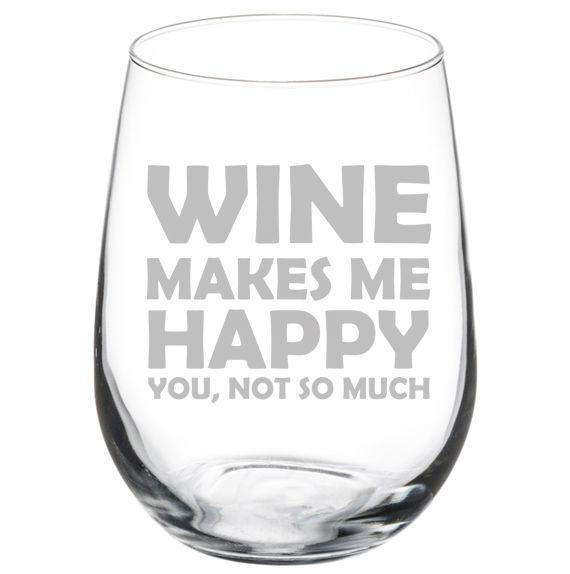 Funny Wine Makes Me Happy You Not So Much10oz / 20oz / Stemless Wine Glass