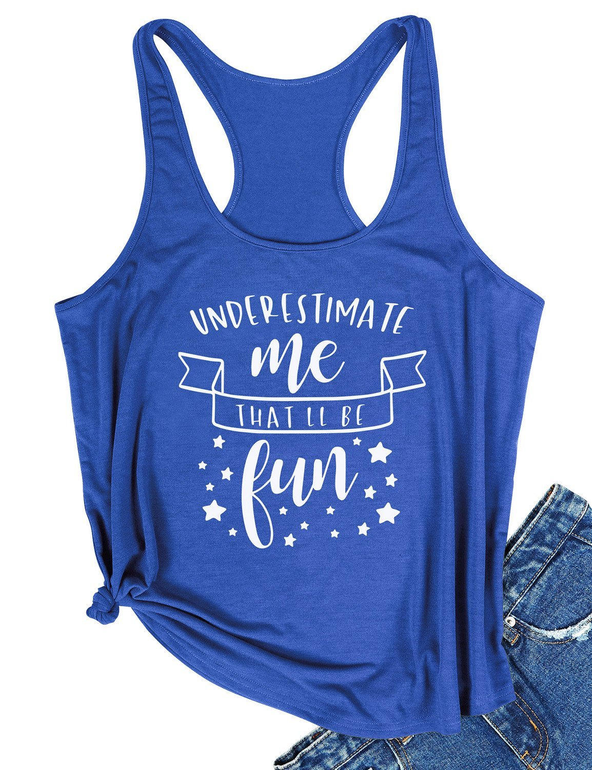 Underestimate Me That'll Be Fun Tank Top