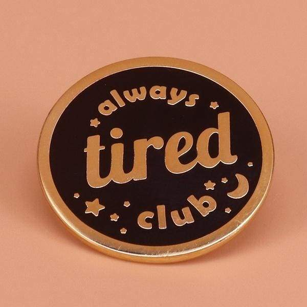 Always Tired Club Enamel Pin Star Moon Brooch Inspirational  Badge Best Friend Personalize Gift Insomnia Sick Self Care Collar Pin